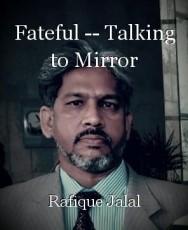 Fateful -- Talking to Mirror