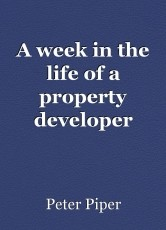 A week in the life of a property developer