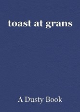 toast at grans
