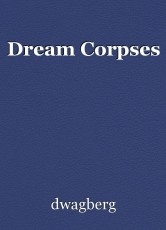 Dream Corpses