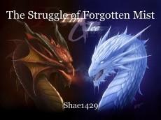 The Struggle of Forgotten Mist