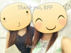 Thank you, BFF
