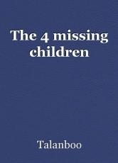 The 4 missing children