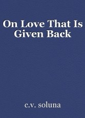 On Love That Is Given Back