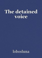 The detained voice