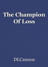 The Champion Of Loss