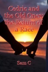 Cedric and the Old Ones: the Return of a Race