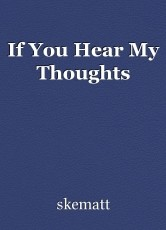 If You Hear My Thoughts