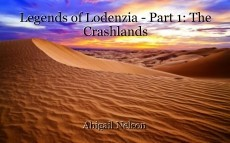 Legends of Lodenzia - Part 1: The Crashlands