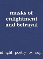 masks of enlightment and betrayal