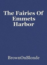 The Fairies Of Emmets Harbor