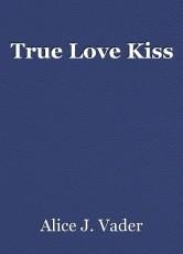True Love Kiss