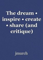 The dream • inspire • create • share (and critique) contest