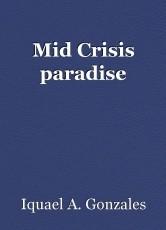 Mid Crisis paradise