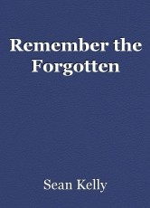 Remember the Forgotten