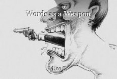 Words as a Weapon