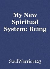 My New Spiritual System: Being