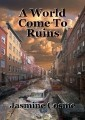A World Come To Ruins