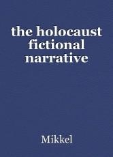 the holocaust fictional narrative