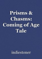 Prisms & Chasms: Coming of Age Tale