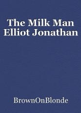 The Milk Man Elliot Jonathan