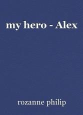 my hero - Alex