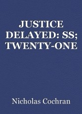 JUSTICE DELAYED: SS; TWENTY-ONE