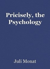 Pricisely, the Psychology