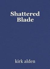 Shattered Blade