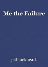 Me the Failure