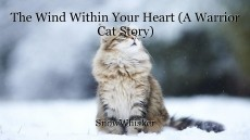 The Wind Within Your Heart (A Warrior Cat Story)