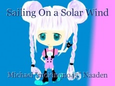 Sailing On a Solar Wind