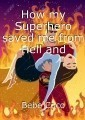 How my Superhero saved me from Hell and brought me the world's best kept secret treasures