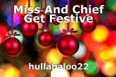 Miss And Chief Get Festive