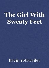 The Girl With Sweaty Feet