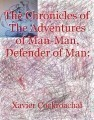 The Chronicles of The Adventures of Man-Man, Defender of Man: (Episodes 1-5)