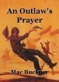 An Outlaw's Prayer