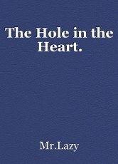 The Hole in the Heart.