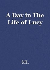 A Day in The Life of Lucy