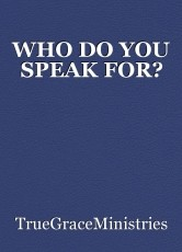 WHO DO YOU SPEAK FOR?