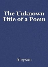 The Unknown Title of a Poem