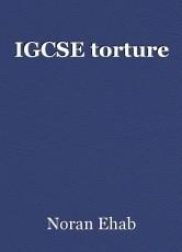 IGCSE torture