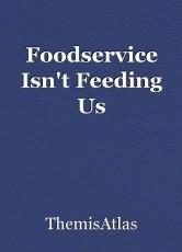 Foodservice Isn't Feeding Us