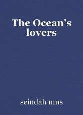 The Ocean's lovers