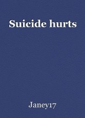 Suicide hurts