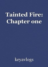 Tainted Fire: Chapter one