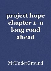 project hope chapter 1- a long road ahead