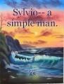 Sylvio-- a simple man.
