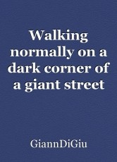 Walking normally on a dark corner of a giant street