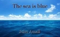 The sea is blue